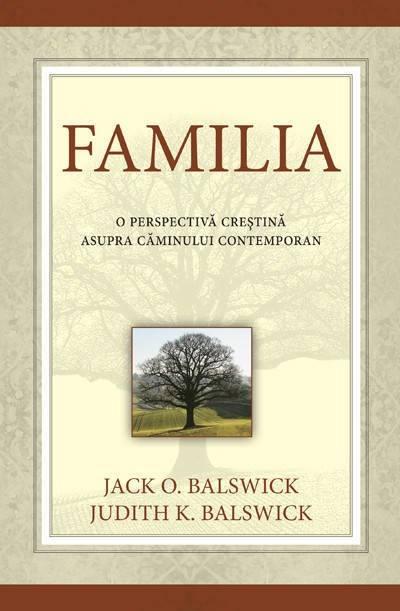 """""""O perspectiva creștină asupra căminului contemporan"""" – Balswick, Jack și Judith"""