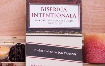 Biserica Intențională. Zidește-ți lucrarea pe temelia Evangheliei